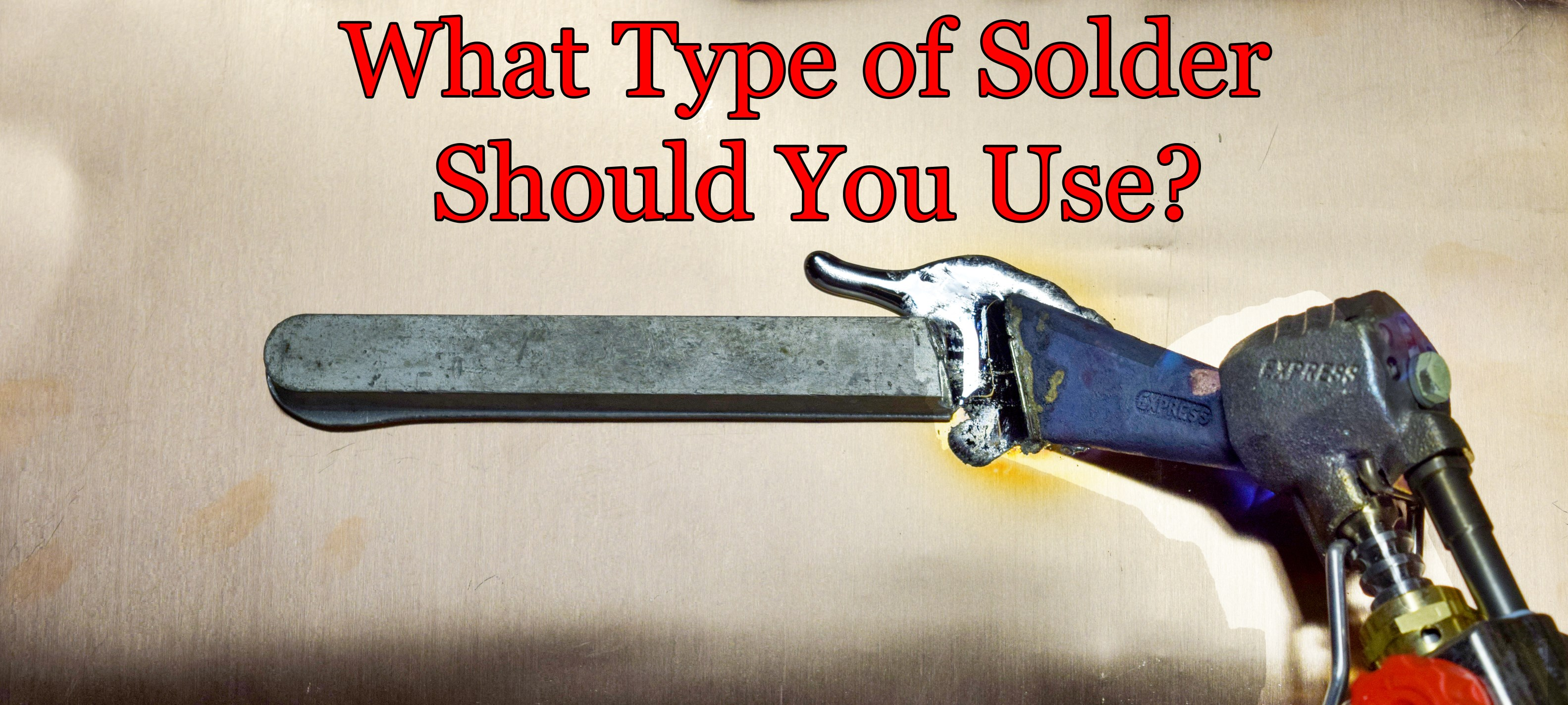 What solder should you use for your job?
