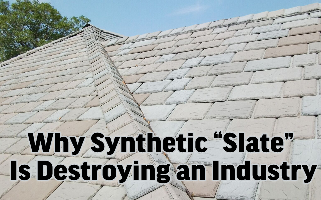 """Why Synthetic """"Slate"""" Is Destroying an Industry"""
