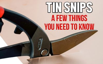 Tin Snips: A Few Things You Need to Know
